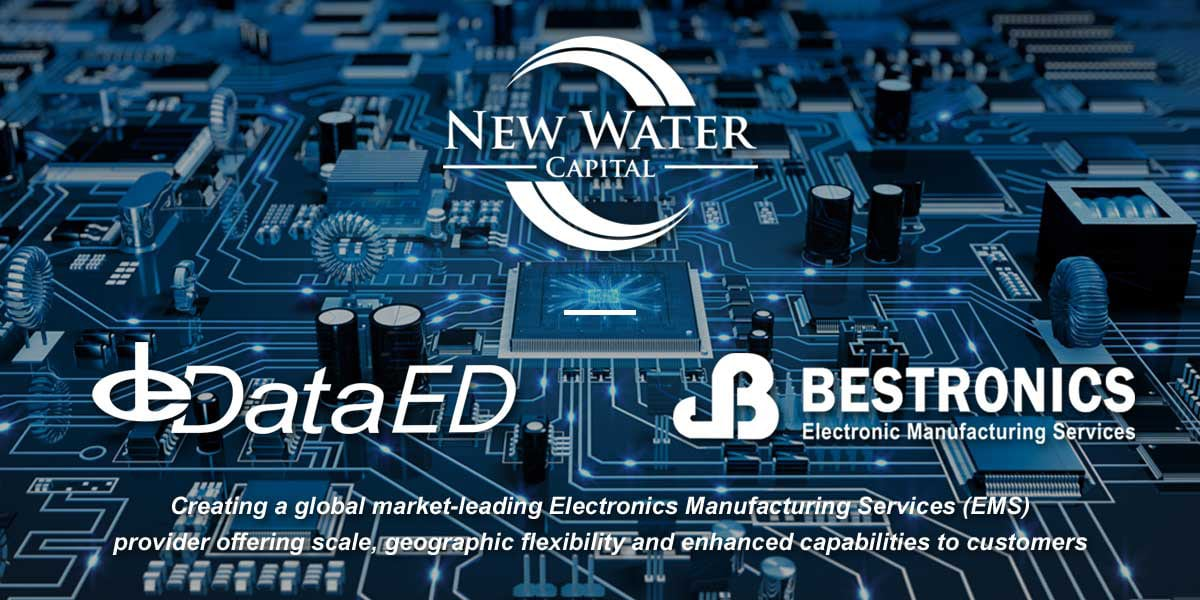 New Water Capital Announces Recapitalization of DataED, Bestronics EMS Companies